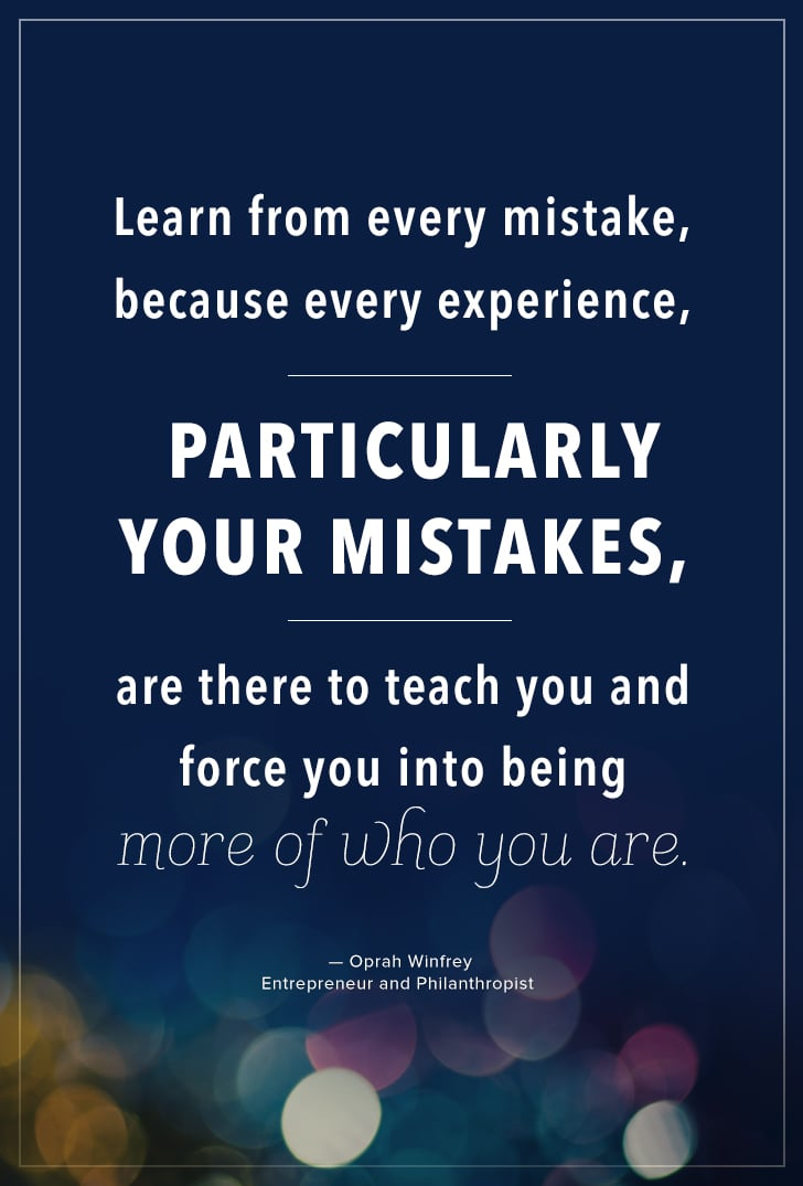 learn from every mistake because every experience particularly