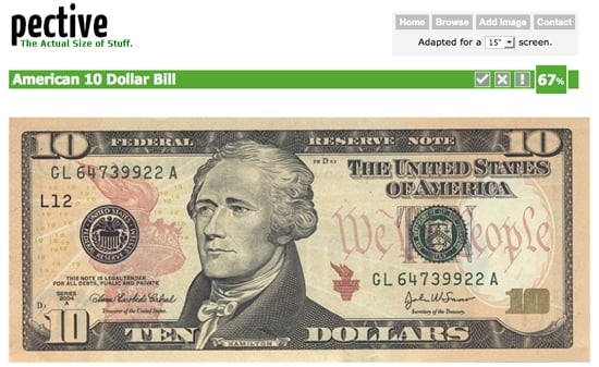 See the actual size of a American 10 Dollar Bill right on your  American 10 Dollar Bill  sum people get the 5 dollar bill and remove the ink sum how