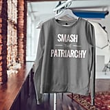 Smash the Patriarchy Long Sleeved Shirt ($30)