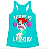 Today Is Leg Day Tank ($23)