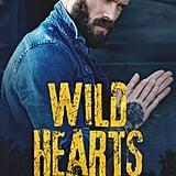 Wild Hearts, Out Nov. 14