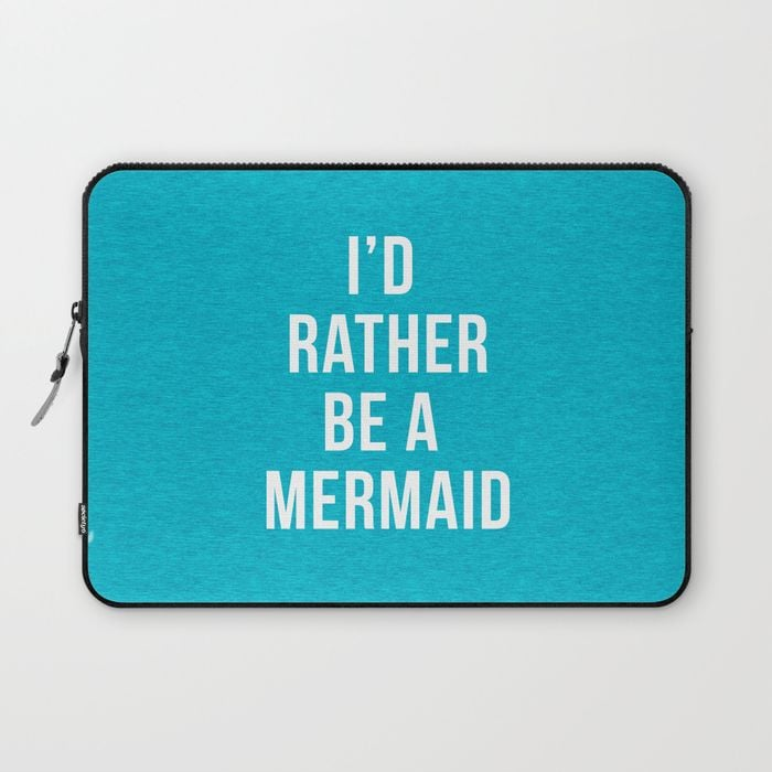 Rather Be a Mermaid Laptop Sleeve