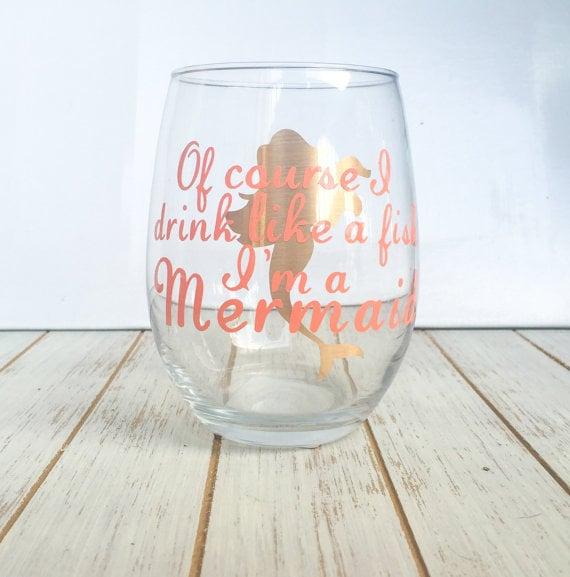 Of Course I Drink Like a Fish I'm a Mermaid Wine Glass