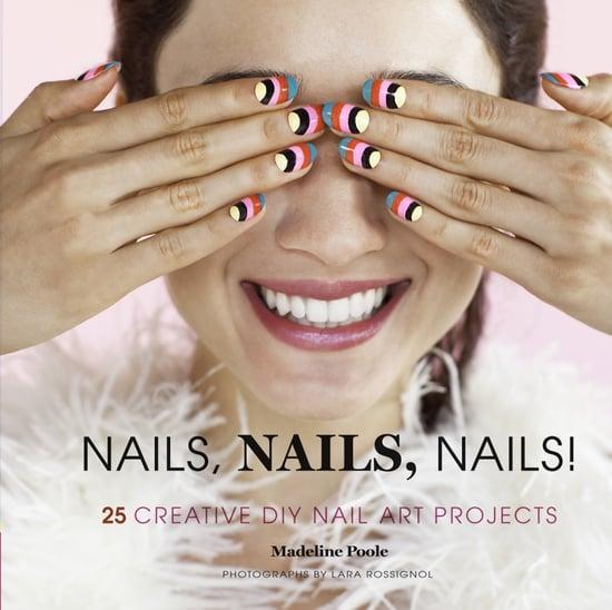 Diy Nail Art Book By Madeline Poole Popsugar Beauty