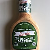 On the Fence: Organic Sriracha Ranch Dressing ($3)