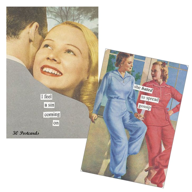 There's something for every type of friend in this Anne Taintor postcard set ($10 for 30).