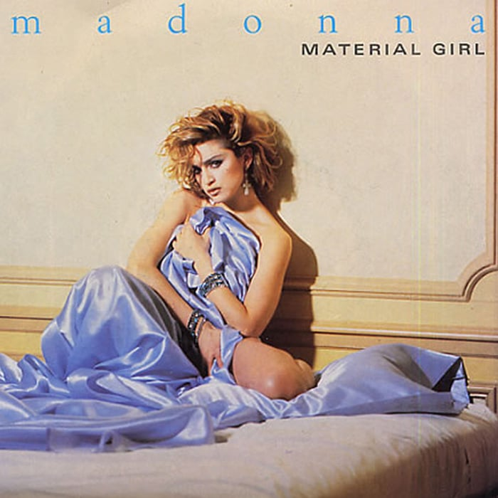 """""""Material Girl"""" by Madonna"""