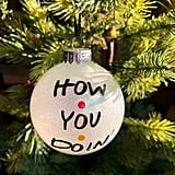 """How You Doin'"" Friends Ornament"