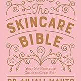 The Skincare Bible: Your No-Nonsense Guide to Great Skin