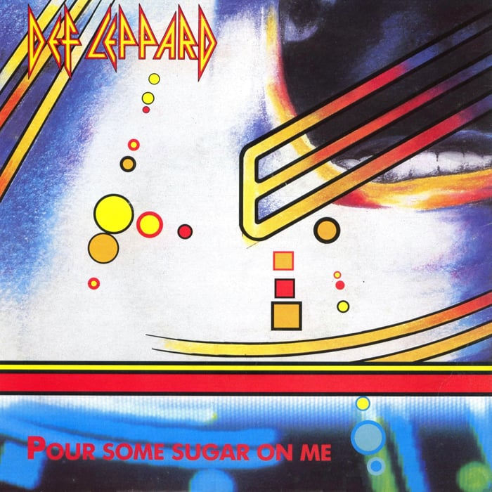 """""""Pour Some Sugar On Me"""" by Def Leppard"""