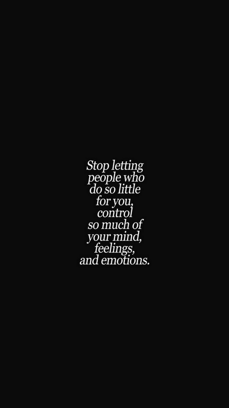 Stop Letting People Who Do So Little For You Control Your