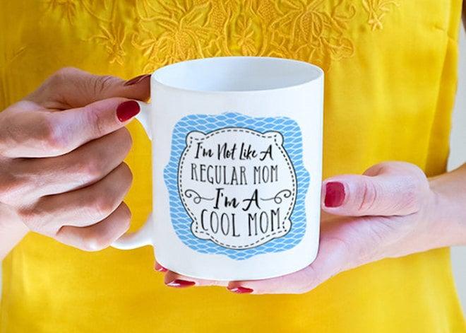 I'm Not A Regular Mom, I'm A Cool Mom Mug