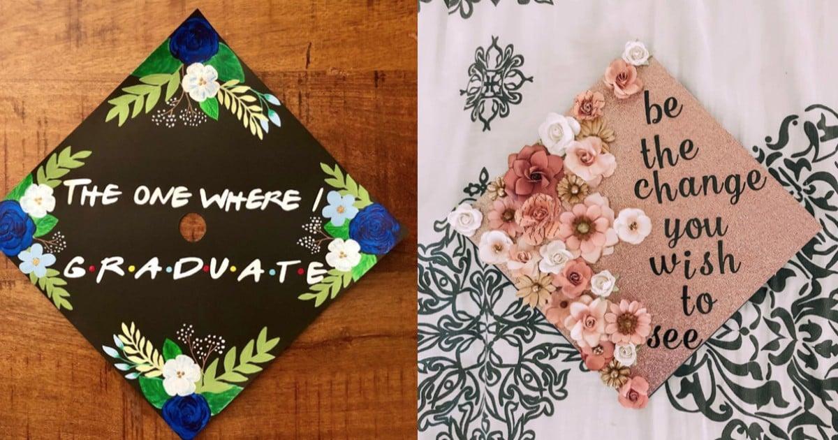 Graduation Cap Ideas 2019 Popsugar Smart Living