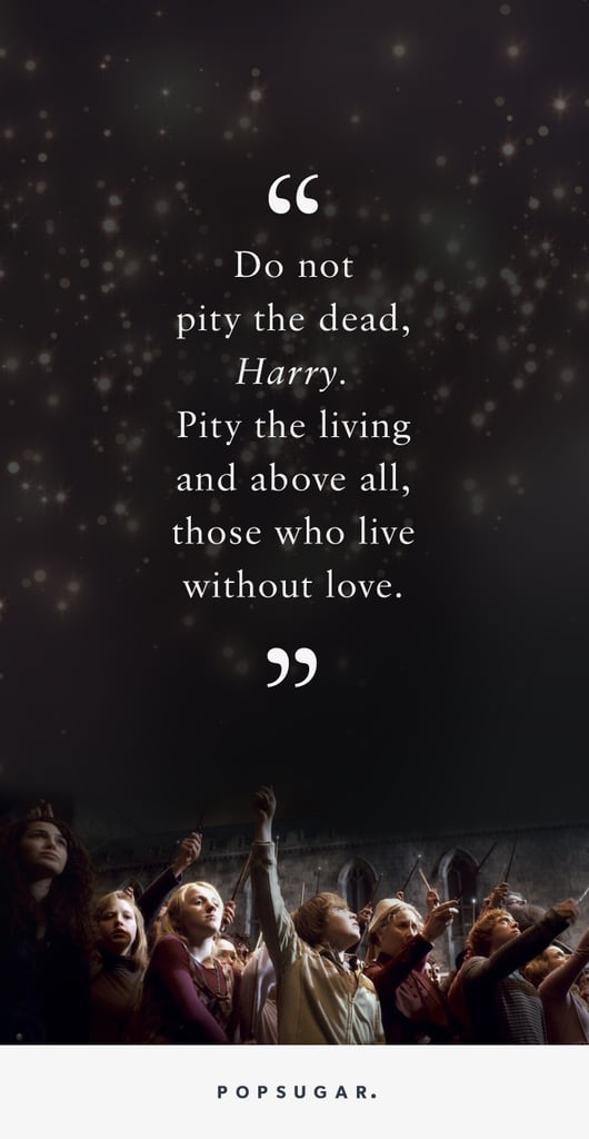 Quotes About Death And Love Endearing Harry Potter Quotes About Death  Popsugar Love & Photo 11