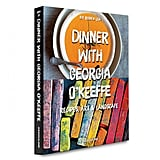 Dinner With Georgia O'Keeffe by Robyn Lea