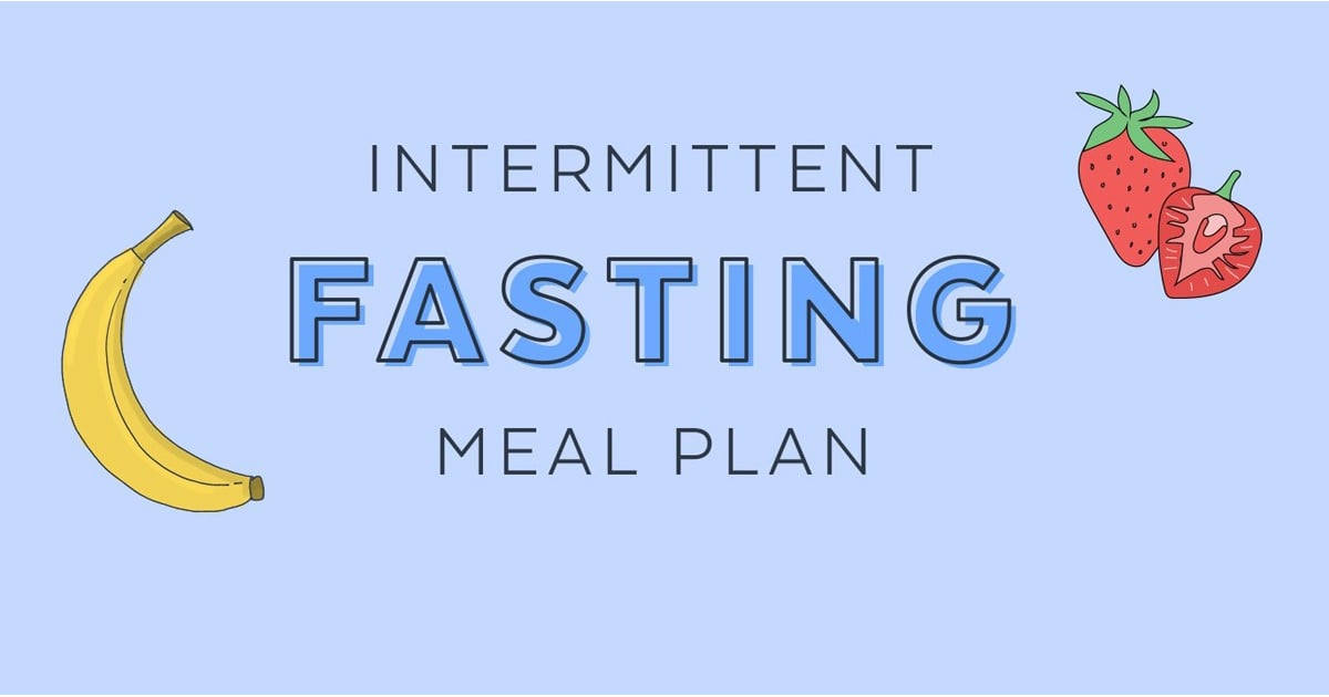 Intermittent Fasting Meal Plan | POPSUGAR Fitness