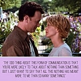 Quote from the rom-com queen herself, Meg Ryan.