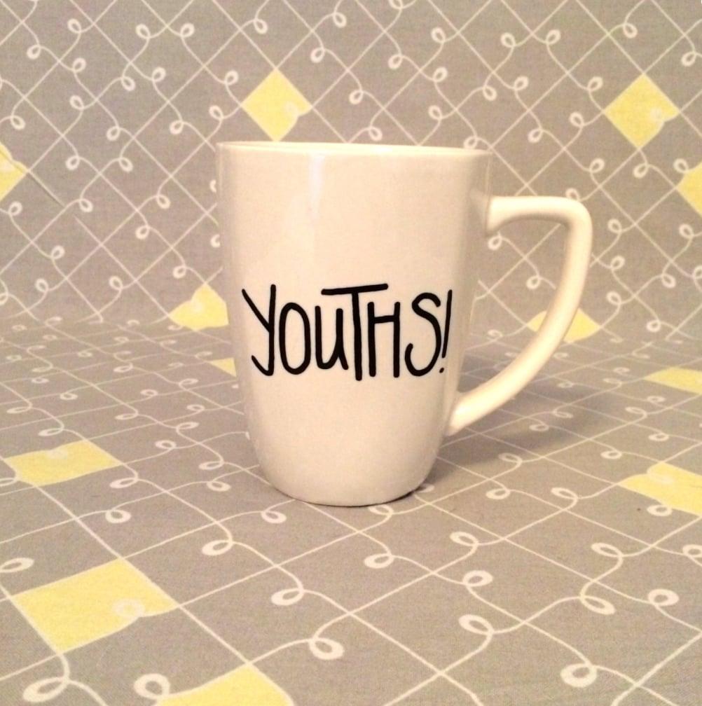 Youths! Mug ($14)
