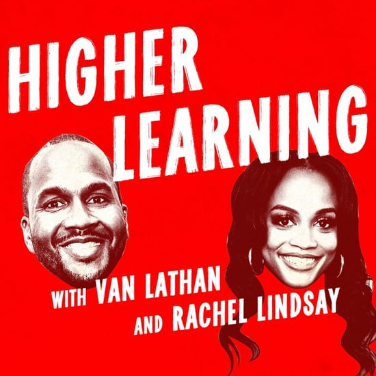 Why Rachel Lindsay's Higher Learning Podcast Is Important