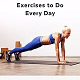 Exercises to Do Every Day