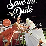 If You Love YA: Save the Date by Morgan Matson (Out June 5)
