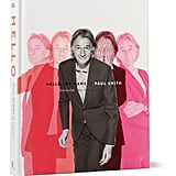 That's Sir Paul Smith to you — and the legendary British designer's new book, Hello My Name Is Paul Smith ($65), will remind you exactly why he deserves that title. The tome explores the impact of his work on the design field spanning his epic 40-year career. I can't wait to curl up with it. — JF