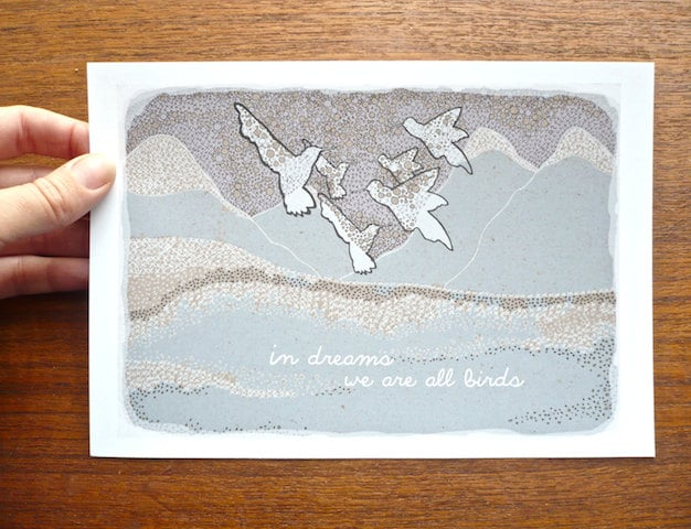 """""""In dreams we are all birds"""" ($12), reads this small art print."""