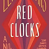 Red Clocks by Leni Zumas, Out Jan. 16