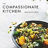 The Compassionate Kitchen: A Plant Based Cookbook