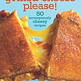 Grilled Cheese Please!