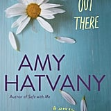 Somewhere Out There by Amy Hatvany, March 1