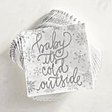 Baby It's Cold Outside Paper Cocktail Napkins ($6)