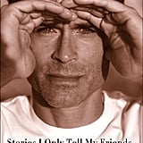 As a lifelong fan of St. Elmo's Fire, I'm ashamed of myself that I haven't yet read Rob Lowe's autobiography, Stories I Only Tell My Friends ($11). I demand to know everything about him, and I'm sure my friends will too. —Maggie Pehanick, assistant editor