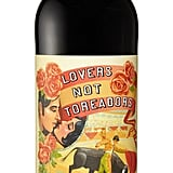 Lovers Not Toreadors Tempranillo, $16.99