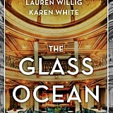 The Glass Ocean by Beatriz Williams, Lauren Willig, and Karen White, out Sept. 4