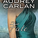 Fate by Audrey Carlan, Out Aug. 22