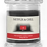 A Netflix and Chill candle, for . . . Netflix and chill.