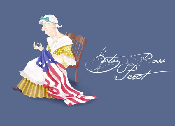 "Betsy Ross Perot  The concept: ""Though her large, protruding lobes were the object of many a lustful suitor, three husbands, and countless other lovers, it was her clever needlework and business acumen that would melt the hearts of America's founding fathers. Known as the Quaker State's fastest, richest Quaker, Ms. Perot tried to run for president, but she realized that she was better at sewing national treasures instead."" The Real Deal: Love the American flag? Of course you do! Credit seamstress Betsy Ross for creating the first version (at least that's how the story goes, anyway)."