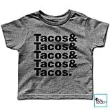 Tacos & Tacos & Tacos. Tee