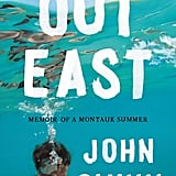 Out East: Memoir of a Montauk Summer by John Glynn