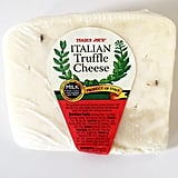 Trader Joe's Italian Truffle Cheese ($12/pound)