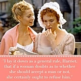 Wise words from Jane Austen heroine Emma Woodhouse.