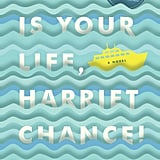 For Inspiration: This Is Your Life, Harriet Chance!