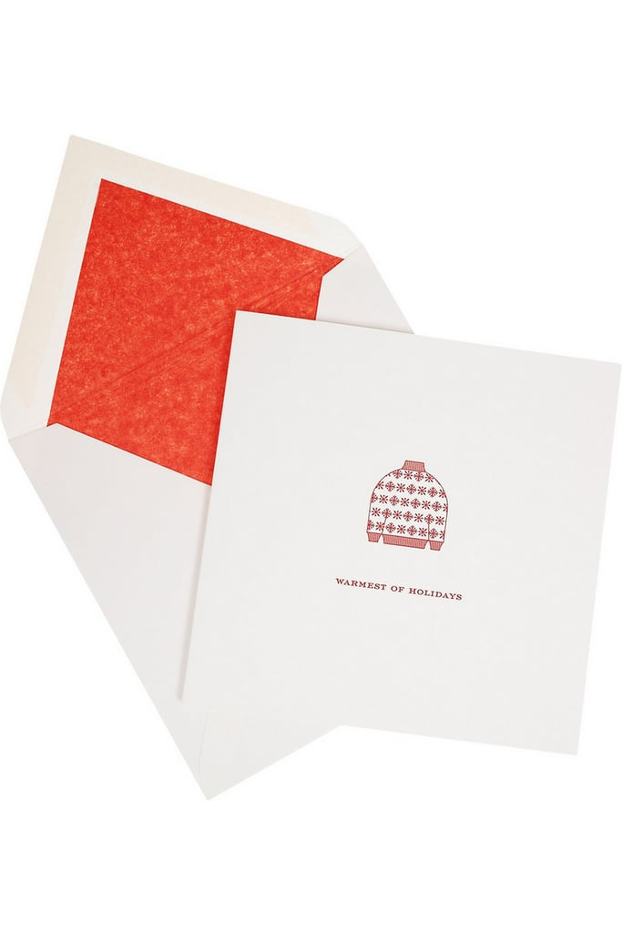 """Handwritten cards like these Smythson Warmest of Holidays Christmas Cards ($75) """"I love special greeting cards and collect them all year long. There's something really nice about finding the perfect card for someone and giving them a heartfelt, handwritten note. These days, it's totally a lost art, but that makes giving or receiving a good one even more special. You can't not appreciate that!"""""""