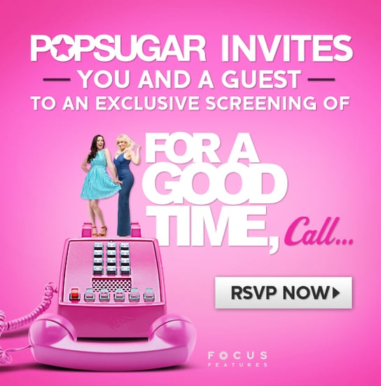 Make It a Girls' Night Out! Get Tickets to For A Good Time, Call . . .