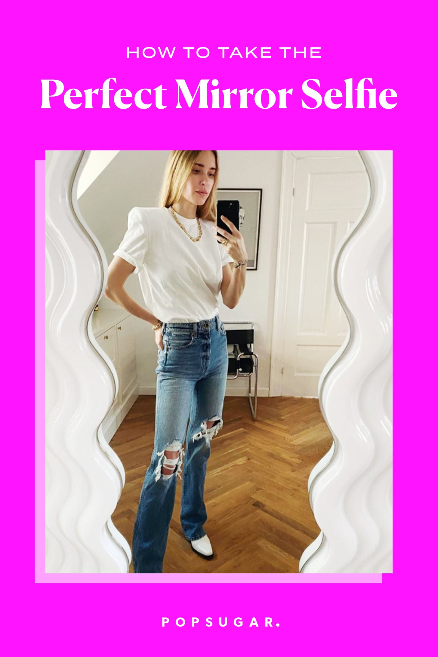 How To Take A Mirror Selfie At Home Popsugar Fashion