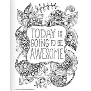 Get the coloring page: Today Is Going to Be Awesome | 50 ...