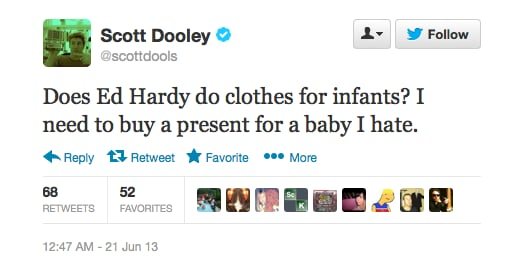 Ooh, burn. No love between Scott Dooley and Ed Hardy clothing.