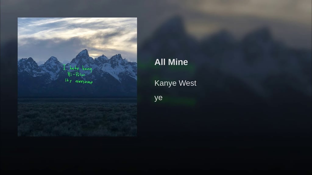 """""""All Mine"""" by Kanye West"""