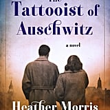The Tattooist of Auschwitz by Heather Morris, out Sept. 4